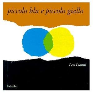 Piccolo Blu e Piccolo Giallo di Leo Lionni, ed. Babalibri, Premio Andersen 2001