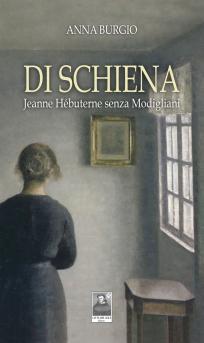 Di schiena: Jeanne Hébuterne raccontata da Anna Burgio